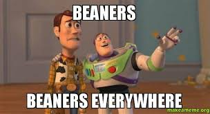 Beaner Meme - beaners beaners everywhere make a meme
