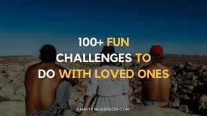 The Challenge How To Do It 100 Challenges To Do With Friends In 2018 Challenges To Do