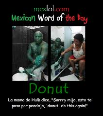 Mexican Word Of The Day Meme - mexican word of the day donut
