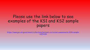 ks1 writing sats papers changes to end of key stage assessment arrangements monday please use the link below to see examples of the ks1 and ks2 sample papers
