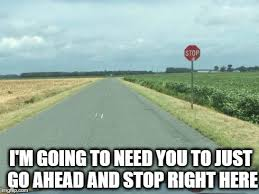 You Need To Stop Meme - image tagged in stop sign imgflip