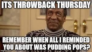 Throwback Thursday Meme - bill cosby imgflip
