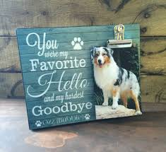 dog memorial pet picture frame you were my favorite hello and my hardest goodbye