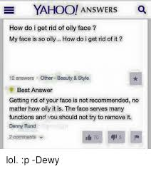 What Is A Meme Yahoo Answers - e yahoo answers how do i get rid of oily face my face is so oily