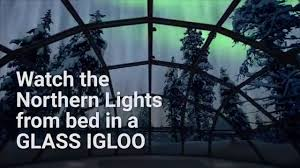best place to watch the northern lights in canada watch the northern lights from a glass igloo youtube