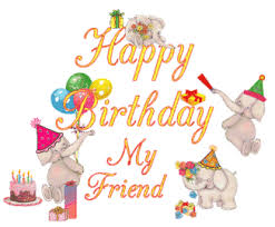 happy birthday my friend pictures photos and images for facebook