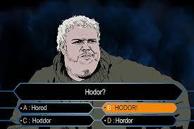 Hodor Meme - hodor le bon gros géant de game of thrones n arrête pas de répéter