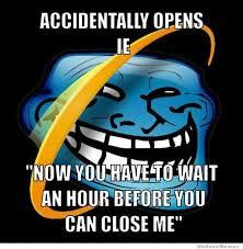Internet Explorer Memes - internet explorer memes viralizeit