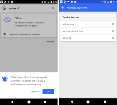 offline app android android app now stores offline searches and runs them when