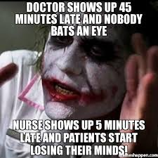 Eye Doctor Meme - doctor shows up 45 minutes late and nobody bats an eye nurse shows