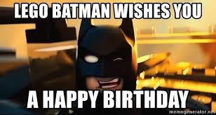 Batman Happy Birthday Meme - lego batman wishes you a happy birthday lego batman1 meme generator