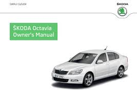 škoda octavia since 11 2008 owner u0027s manuals škoda