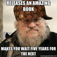George Rr Martin Meme - new the winds of winter preview chapter the mary sue