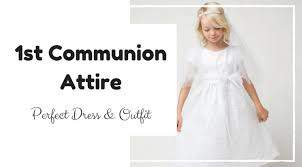 catholic communion dresses communion attire to the dress