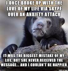 Love Of My Life Meme - anxiety almost ruined my life meme on imgur