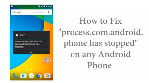 android phone stopped fix unfortunately the process android phone has stopped on