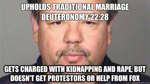 Traditional Marriage Meme - upholds traditional marriage deuteronomy 22 28 gets charged with