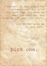 quotes pick me your indecision is annoying pick one or you will no longer have