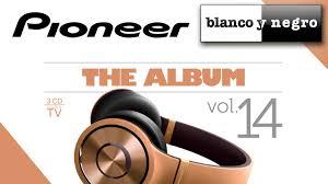 pioneer album pioneer the album vol 14 official medley