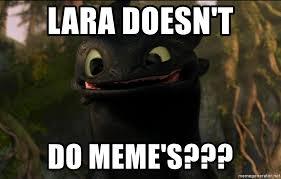 Toothless Meme - lara doesn t do meme s toothless smile meme generator