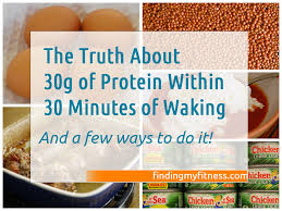 the truth about 30g protein within 30 minutes of waking finding