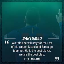 What Are Some Good Career Objectives Messi Convinced He Will Stay At Barcelona Bartomeu Goal Com