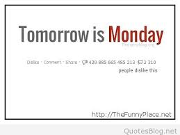 tomorrow is monday quotes and sayings