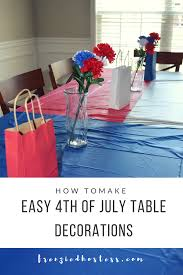 Fourth Of July Tablecloths by How To Make Easy 4th Of July Table Decorations The Frenzied Hostess