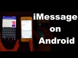 how to imessage on android how to get imessage on android 2 easy workarounds