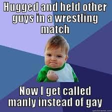 Gay Wrestling Meme - gay wrestler quickmeme