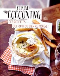 cuisine cocooning cuisine cocooning ces recettes qui font du bien au moral