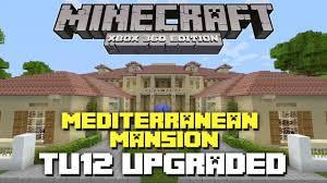 minecraft xbox 360 mediterranean mansion tu12 upgraded youtube