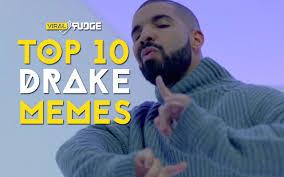 Best Drake Memes - top 10 best drake memes so far viralfudge