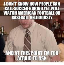 Boring Meme - 25 best memes about soccer is boring soccer is boring memes