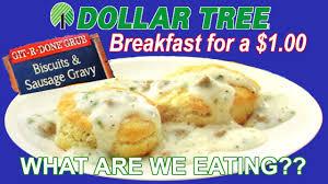 dollar tree one dollar biscuits u0026 sausage gravy breakfast what
