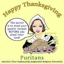 happy thanksgiving native american happy kill indians steal their land and food and attempt to wipe