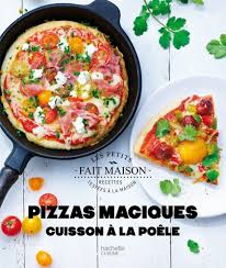 hachette cuisine fait maison pizzas magiques hachette pratique
