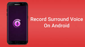 record on android surround voice with android microphone remotely