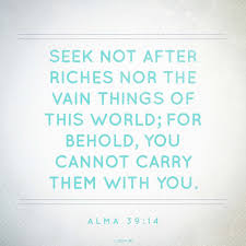 scripture about being the light seek not after riches of this world