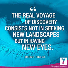 Seeking Not The Real Voyage Of Discovery Consists Not In Seeking New