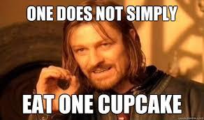 Cupcake Memes - one does not simply eat one cupcake boromir quickmeme