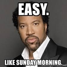 Easy Meme Generator - easy like sunday morning lionel richie meme generator