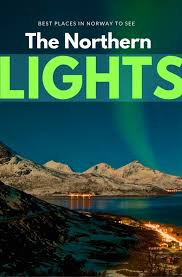 best country to see northern lights best places to see the northern lights in norway mapping megan