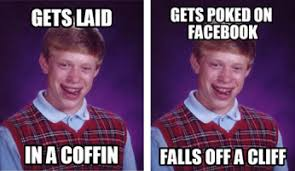 Good Luck Brian Meme - bad luck brian meme meaning and origin