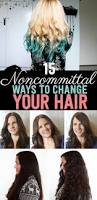 cool long hair 15 noncommittal ways to change your hair