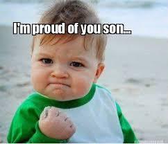 Proud Meme - meme maker im proud of you son