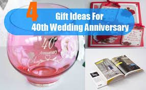 40th wedding anniversary gifts gift ideas for 40th wedding anniversary how to choose gifts for