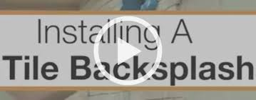 how to install a backsplash in the kitchen how to install a tile backsplash at the home depot