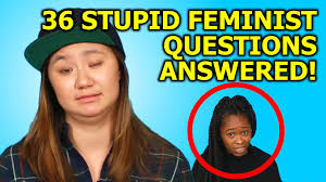36 stupid feminist questions answered youtube