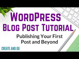 tutorial wordpress blog wordpress blog post tutorial publishing your first wordpress blog